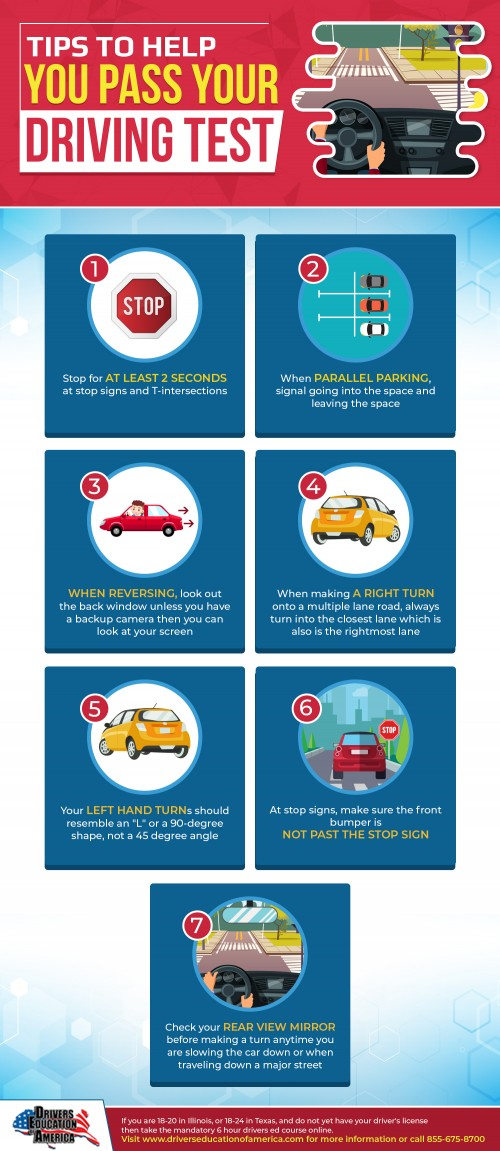 (855) 675-8700 -- https://www.driverseducationofamerica.com/ -- This infographic gives tips to drivers to help them on the days that they are taking their driving test to earn a drivers license. Drivers Education of America offers state-approved 6 hour online drivers ed (driving education) courses for those ages 18 to 20 in Illinois, and 18 to 24 in Texas, who need to pass the written exam before being allowed to take their driving tests.