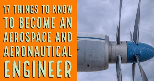 17-Things-to-Know-to-Become-an-Aerospace-and-Aeronautical-Engineeraebab4be3fc4e58d.jpg