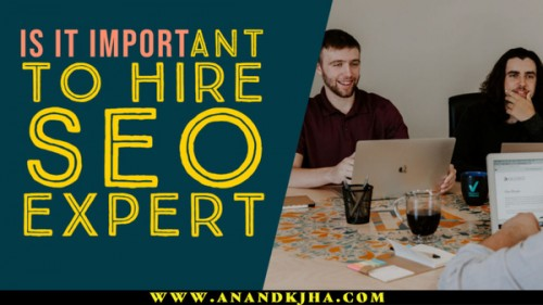 Is it Important to Hire an SEO expert? You are confused when you are going to start your business website online promotion. If you are going to hire a freelance SEO expert then you need to take care of quality and the right person hiring. So, hire a freelance SEO expert for your website SEO. Anandkjha™ he can help your business website to grow.  https://www.anandkjha.com/is-it-important-to-hire-seo-expert/