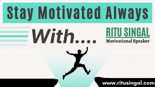 How-To-Stay-Motivated-Alwaysc482fb082b6564cd.jpg