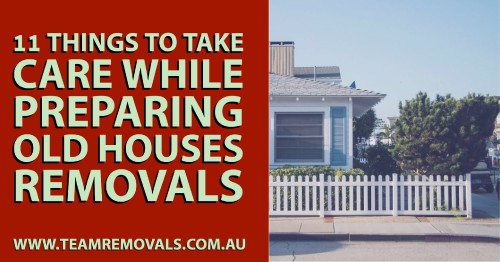 11-Things-to-Take-Care-While-Preparing-Old-Houses-Removals69fd182d9dba9ca2.jpg