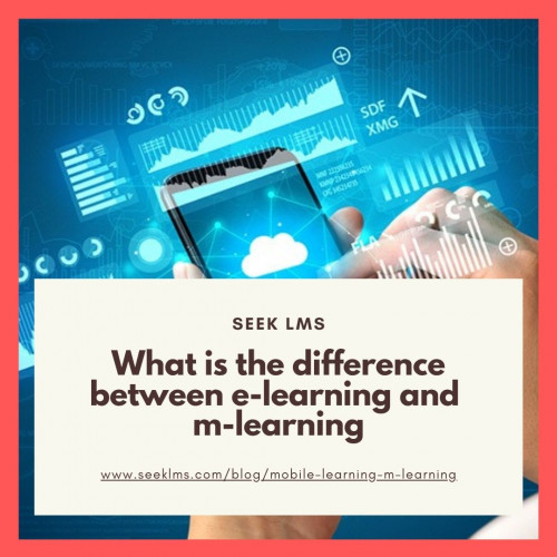 What-is-the-difference-between-e-learning-and-m-learningfb8ab0e258eba97a.jpg