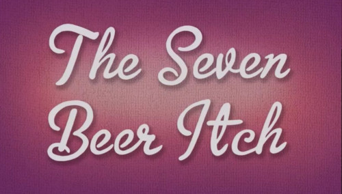 The_Seven_Beer_Itch_title-card9e29d6c7c56a2958.jpg