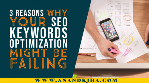 3-Reasons-Why-Your-Website-SEO-Keywords-Optimization-Might-Be-Failingfc7d7bec54876d4a.jpg