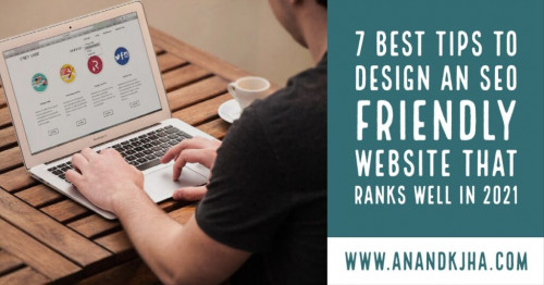 These days, websites have replaced physical stores and made shopping simpler for the online audience. When it comes to an SEO-friendly website, it entails three essential elements such as website design, content, and competitor study. Your business website requires optimization for Google for an enhanced customer experience. Here are some of the best ways to design an SEO-friendly website:   https://anandkjha.com/7-best-tips-to-design-an-seo-friendly-website-that-ranks-well/