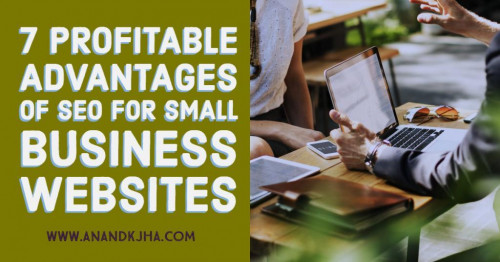 7-Profitable-Advantages-of-SEO-for-Small-Business-Websites85981ac90097a62b.jpg